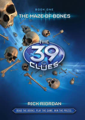 The 39 Clues 1: The Maze Of Bones by Rick Riordan