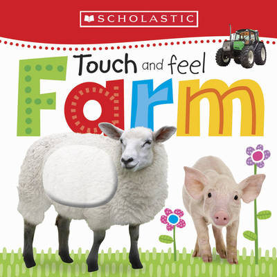 Touch and Feel Farm by Scholastic