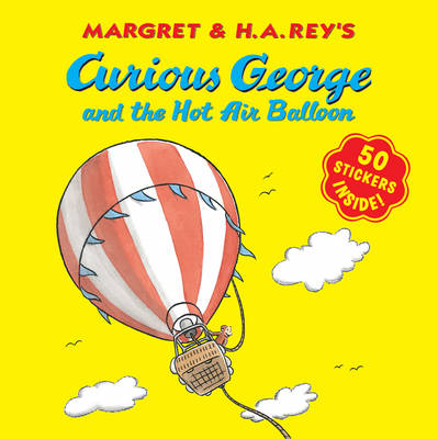 Curious George and the Hot Air Balloon by Margret Rey, H. A. Rey