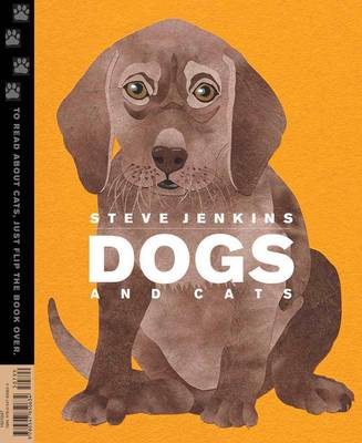 Dogs and Cats by Steve Jenkins