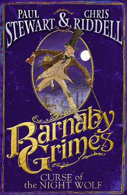 Barnaby Grimes: Curse of the Night Wolf by Paul Stewart, Chris Riddell