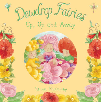 Dewdrop Fairies: Up, Up and Away by Patricia (Illustrator) MacCarthy
