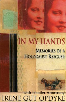 In My Hands by Irene Gut Opdyke, Jennifer Armstrong