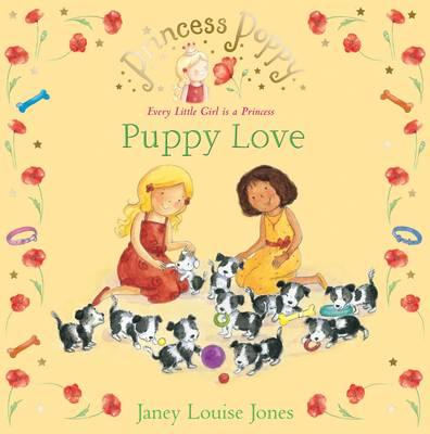 Princess Poppy: Puppy Love by Janey Louise Jones