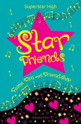 Superstar High: Star Friends by Isabella Cass