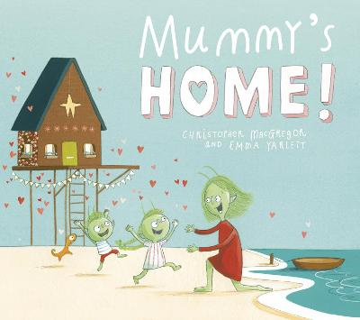 Mummy's Home! by Christopher MacGregor