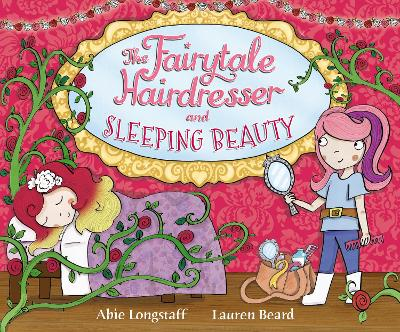 The Fairytale Hairdresser and Sleeping Beauty by Abie Longstaff