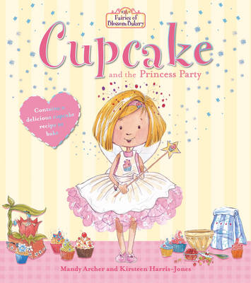 Fairies of Blossom Bakery: Cupcake and the Princess Party by Mandy Archer