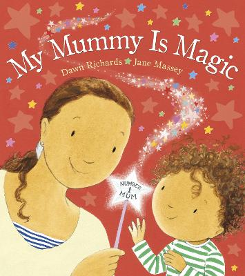 My Mummy is Magic by Dawn (Author) Richards