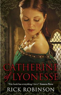 Catherine of Lyonesse by Rick Robinson
