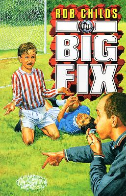 The Big Fix by Rob Childs