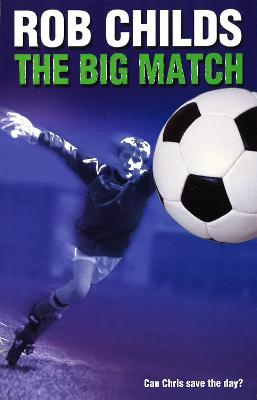 The Big Match by Rob Childs