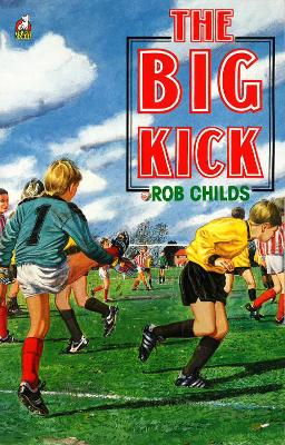 The Big Kick by Rob Childs