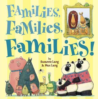 Families, Families, Families! by Suzanne Lang, Max Lang