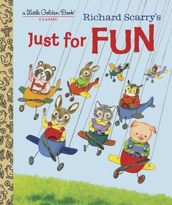 Richard Scarry's Just for Fun by Patricia M. Scarry, Richard Scarry
