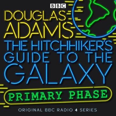 The Hitchhiker's Guide to the Galaxy: The Primary Phase by Douglas Adams