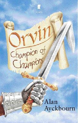 Orvin: Champion of Champions by Alan Ayckbourn