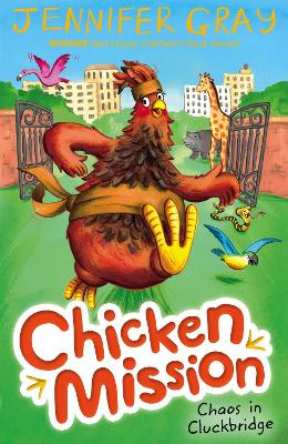 Chicken Mission: Chaos in Cluckbridge by Jennifer Gray