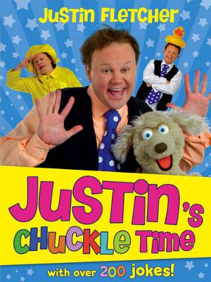 Justin's Chuckle Time by Justin Fletcher