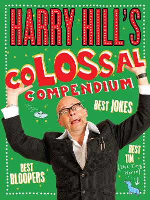 Harry Hill's Colossal Compendium by Harry Hill