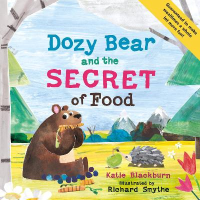 Dozy Bear and the Secret of Food by Katie Blackburn