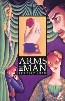 Arms and the Man by Bernard Shaw, Roy Blatchford, Ian Wilson