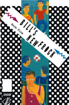 Bill's New Frock by Anne Fine, Robin Little, Patrick Redsell, Erik Wilcock