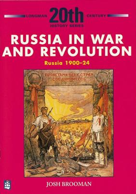 Russia in War and Revolution: Russia 1900-24 3rd Booklet of Second Set by Josh Brooman