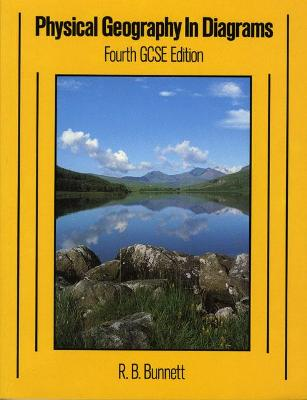 Physical Geography in Diagrams 4th. Edition by Ron B. Bunnett
