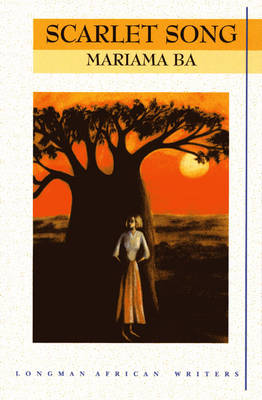 Scarlet Song 2nd Edition by Mariama Ba