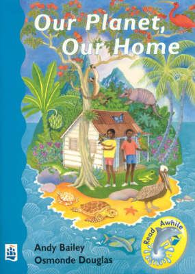 Our Planet Our Home by Andy Bailey, Osmonde Douglas