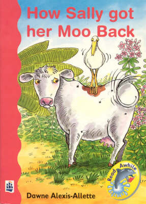 How Sally Got Her Moo Back by Dawne Alexis-Allette