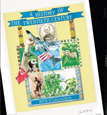 History of the Twentieth Century, A Paper by Bryn O'Callaghan