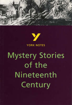 Mystery Stories of the Nineteenth Century: York Notes for GCSE by Tony Lythe