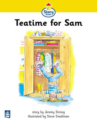 Tea time for Sam Story Street Beginner Stage Step 1 Storybook 1 by Jeremy Strong, Martin Coles, Christine M. Hall