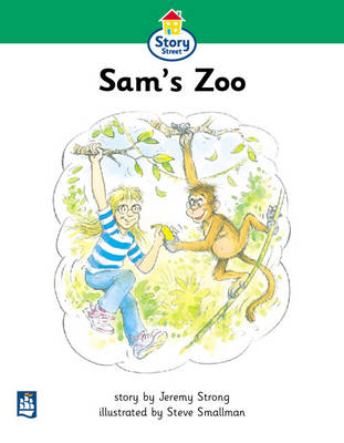 Sam's Zoo Story Street Beginner stage step 3 Storybook 21 by Jeremy Strong, Martin Coles, Christine Hall