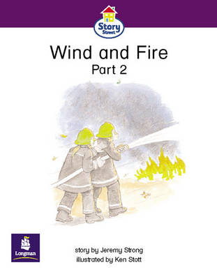 Wind and Fire Part 2 Story Street Emergent stage step 5 Storybook 39 by Jeremy Strong, Martin Coles, Christine Hall