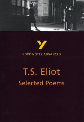 Selected Poems of T S Eliot: York Notes Advanced by Michael Herbert