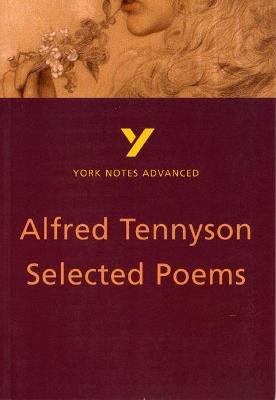 Selected Poems of Tennyson: York Notes Advanced by Glennis Byron