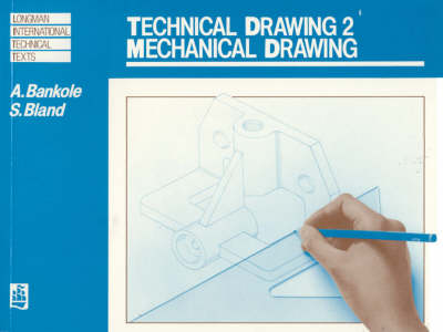 Technical Drawing 2: Mechanical Drawing by A. Bankole, Stuart Bland