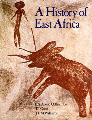 History of East Africa, a 1st. Edition by Atieno Odhiambo, J. F. Williams, T. I. Ouso
