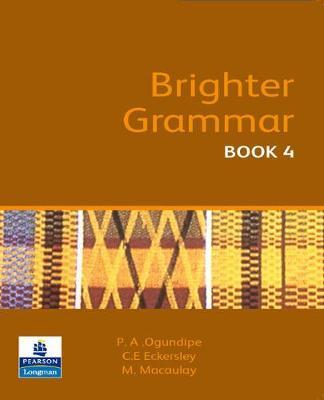 Brighter Grammar Book 4 African Edition by C. E. Eckersley, Margaret Macaulay, Phebean A. Ogundipe