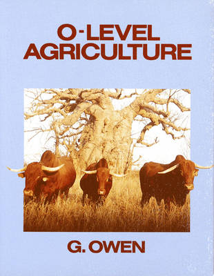O Level Agriculture by Geoff Owen