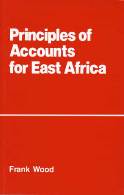 Principles of Accounts for East Africa by Frank Wood