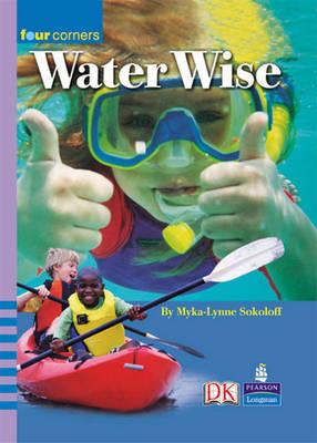Four Corners:Be Water Wise! by Myka-Lynne Sokoloff