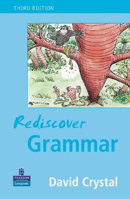 Rediscover Grammar Third edition by David Crystal