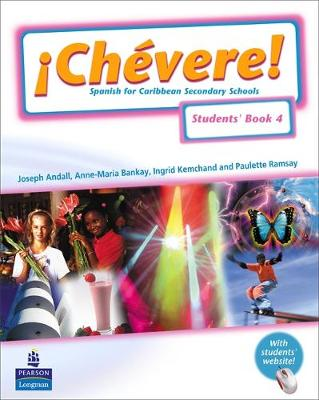 Chevere! Students' Book 4 by Elaine Watson-Grant, Ingrid Kemchand