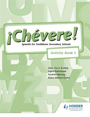 Chevere! Activity Book 1 by Elaine Watson-Grant, Ingrid Kemchand