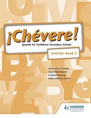 Chevere! Activity Book 2 by Elaine Watson-Grant, Ingrid Kemchand