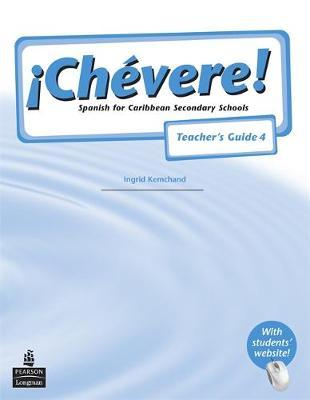Chevere! Teacher's Guide 4 by Elaine Watson-Grant, Ingrid Kemchand